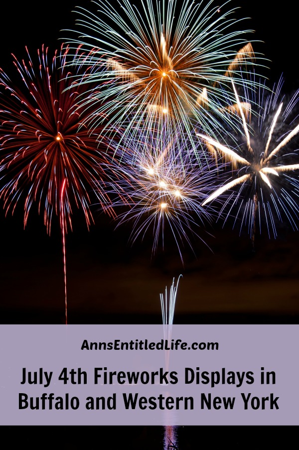 2017 July 4th Fireworks Displays in Buffalo and Western New York. If you are looking for fireworks displays in Buffalo, NY, Niagara Falls, NY or in the Western New York area, here is the complete list including dates and times.