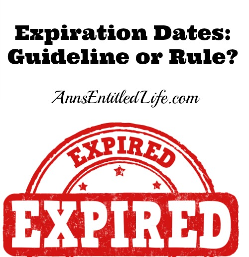 Expiration Dates: Guideline or Rule?