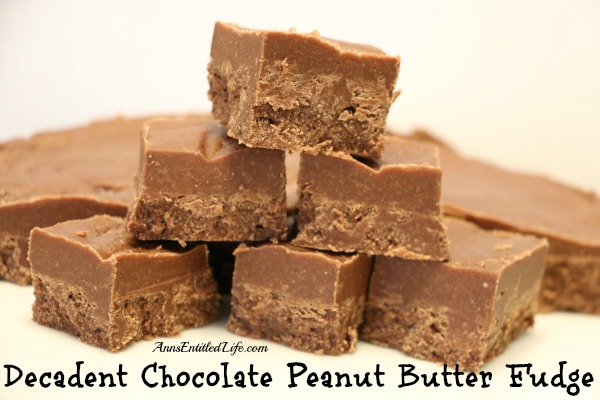Decadent Chocolate Peanut Butter Fudge. A rich and delicious, easy to make peanut butter fudge recipe your entire family will love!