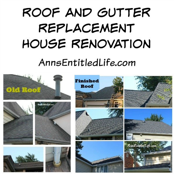 Roof and Gutter Replacement; House Renovations