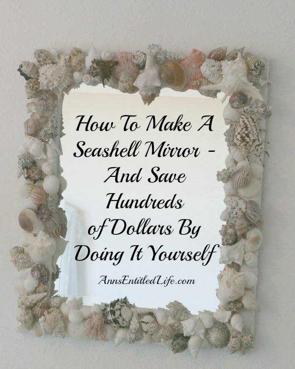 How To Make A Seashell Mirror. Easy step by step instructions to make your own seashell mirror saving you hundreds of dollars over retail on this simple DIY project.