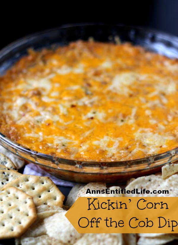 Kickin' Corn Off The Cob Dip. Want a little kick in your dip? When plain old dip just won't cut it, try this Kickin' Corn off the Cob Dip at your next get together and enjoy a spicy good time.
