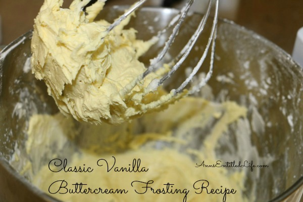 Classic Vanilla Buttercream Frosting Recipe. Classic, versatile, delicious vanilla buttercream frosting! The ideal frosting for cakes, cookies, cupcakes can be colored, sprinkled, piped and decorated to complete your sweet, perfectly.