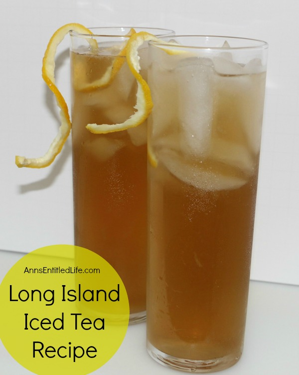 ... recipe, the Long Island Iced Tea goes down very, very smoothly