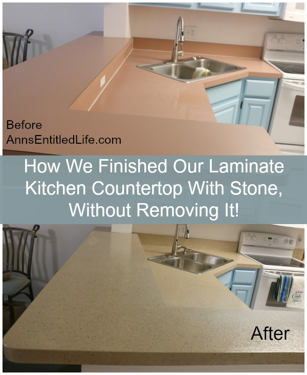 How We Finished Our Laminate Kitchen Countertop With Stone Without Removing It