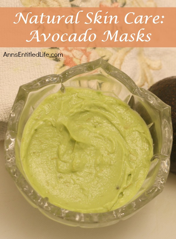 Natural Skin Care: Avocado Masks