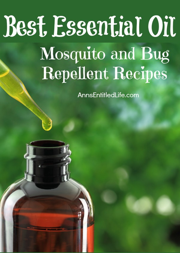 Best Essential Oil Mosquito and Bug Repellent Recipes