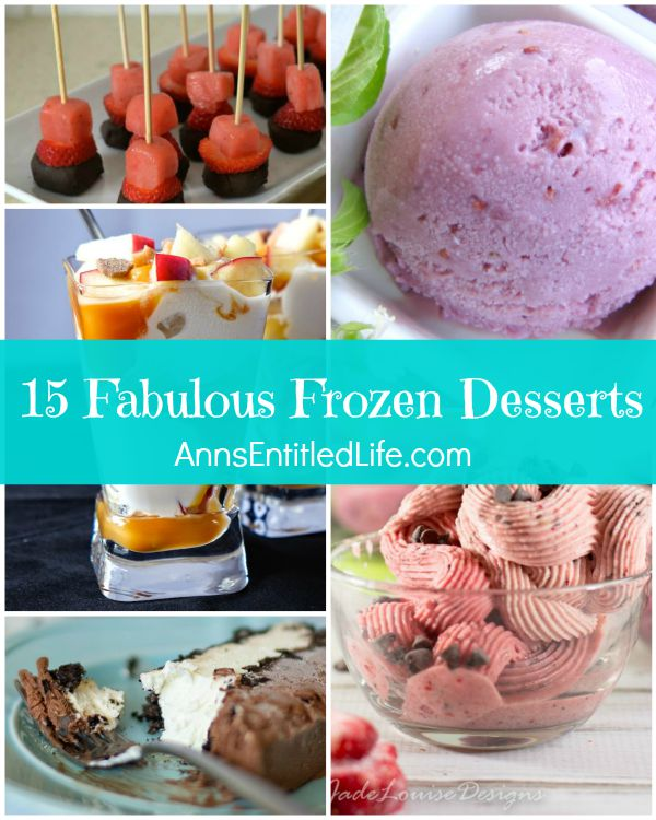 15 Fabulous Frozen Desserts; need a dessert recipe that would taste cool and sweet on a hot summer day? Try one of these fabulous frozen desserts! From pies to cake to ice cream and sorbets, there is a frozen dessert recipe to please everyone!