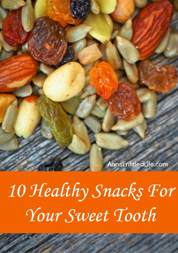 10 Healthy Snacks For Your Sweet Tooth
