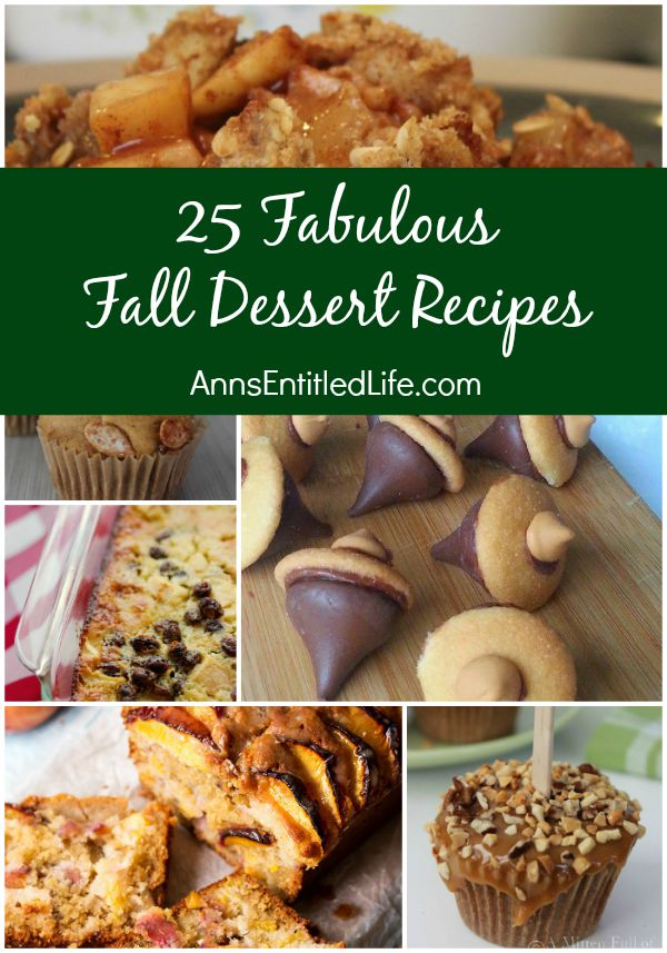 25 Fabulous Fall Dessert Recipes; as autumn leaves begin to fall the delicious flavors of the season bring about inspired fall dessert recipes. Pumpkin, apple, maple and more cooler weather recipes are to be found among these 25 Fabulous Fall Dessert Recipes!