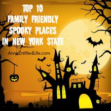 Top 10 Family Friendly Spooky Places in New York State