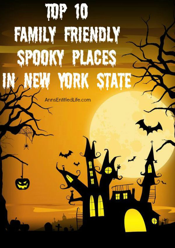 Top 10 Family Friendly Spooky Places in New York State; New York State is one spooky place! Stories abound of ghouls and ghost at Indian burial sights, haunted mansions and early colonial spirits. Some stories are of mere hauntings, while other specter sightings are much more elaborate. This list includes those places that are spooky, but may still be appropriate for children. Please use your best discretion as to what level of fright you believe that your children will be to handle - and not have nightmares.
