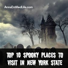 Top 10 Spooky Places to Visit in New York State