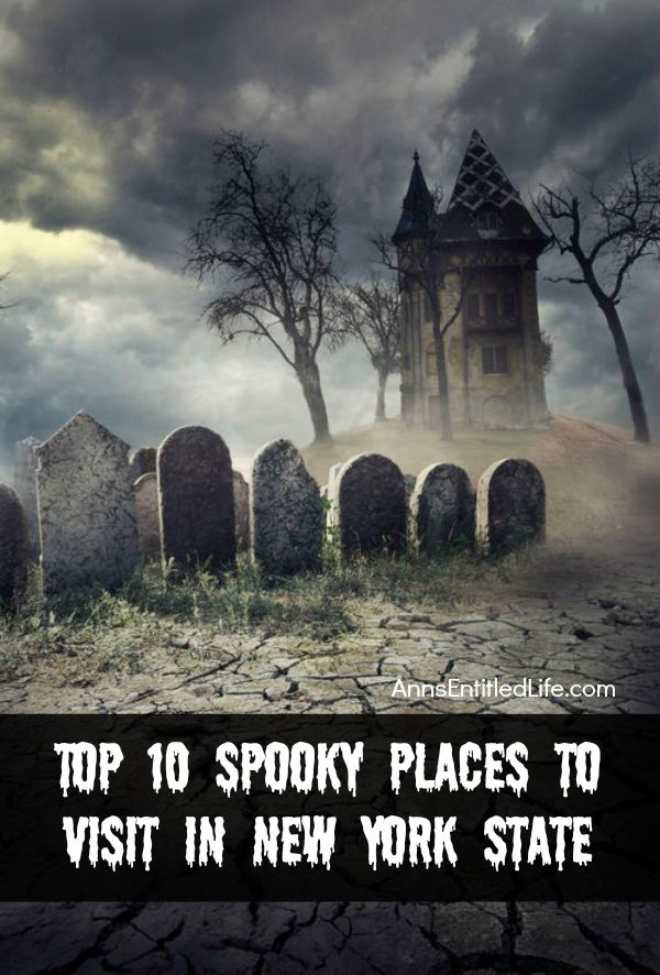 Top 10 Spooky Places to Visit in New York State; New York State boasts a number of places with haunted legends and scary locations. From Indian grave site ghosts to early colonial spirits, some stories are of mere hauntings, while other specter sightings are much more elaborate. Here are just a few spooky places in New York State that you might consider visiting.