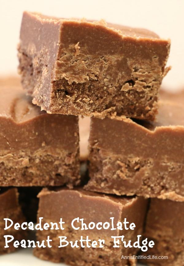 Decadent Chocolate Peanut Butter Fudge