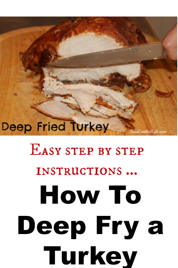 How To Deep Fry a Turkey; simple step by step instructions on how to deep fry a turkey!