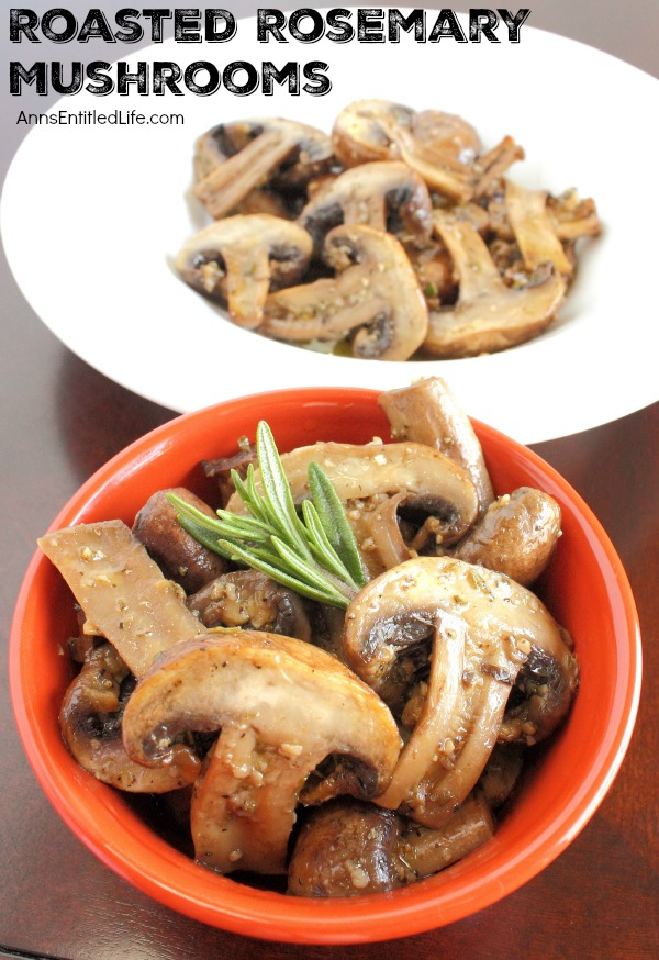 This Roasted Rosemary Mushrooms recipe is a wonderful accompaniment to chicken, beef, lamb and more. This delicious mushroom side dish is a great way to jazz up boring mushrooms taking your meal to a whole new level.