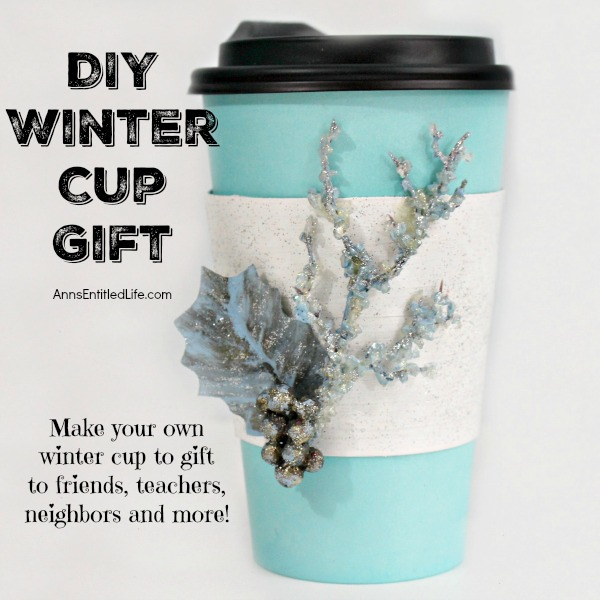 DIY Winter Cup Gift. These special and beautiful disposable gift cups make a perfect gift for everyone during the holidays. Customize the gifts inside for coffee fanatics, tea lovers or even hot cocoa for a heart warming and thoughtful way to show that you care.