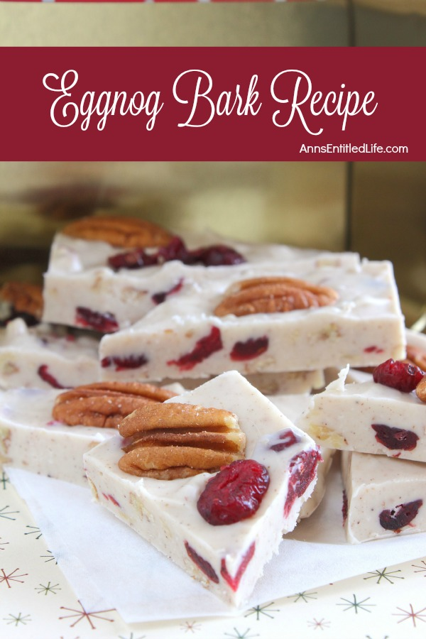 Eggnog Bark Recipe. The delicious combination of pecans, cranberries and spices make for a perfect holiday bark recipe. Update your traditional Christmas bark recipe with this fabulous Eggnog Bark.