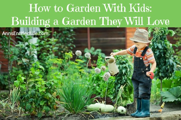 How to Garden With Kids: Building a Garden They Will Love. How to plant a garden your children will love with these wonderful gardening ideas for kids. Teach your children how to garden by planting a garden they can help with, nurture, and grow to love. Here are some gardening tips for gardening with kids, so the gardening learning experience is fun, educational, and fabulous!