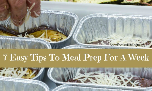 7 Easy Tips To Meal Prep For A Week; Meal prepping can save you a lot of time, especially if you're super busy during the week. The last thing most people want to do after a busy day is cook. Preparing food in advance helps with time crunches, leads to healthier eating, and allows you to use up the food in your refrigerator and freezer. Prepping food in advance means you'll have breakfasts, lunches and snacks ready to go each day; a real relief when your days are activity packed.