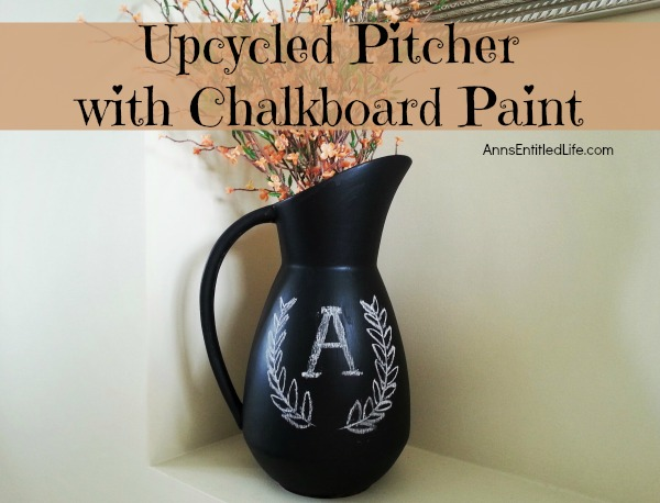 Upcycled Pitcher With Chalkboard Paint