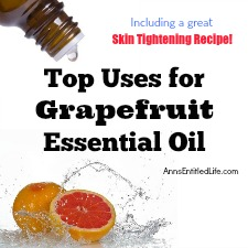 Top Uses for Grapefruit Essential Oil