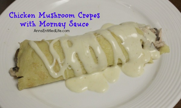 Chicken Mushroom Crepes with Mornay Sauce. A delicious chicken mushroom filling wrapped by a light and airy crepe, topped with Mornay sauce makes a wonderful breakfast or different lunch or dinner entree. Try this wonderful Chicken Mushroom Crepes with Mornay Sauce Recipe tonight!