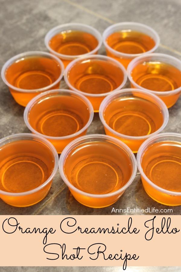 Orange Creamsicles as a kid, try these Orange Creamsicle Jello Shots ...