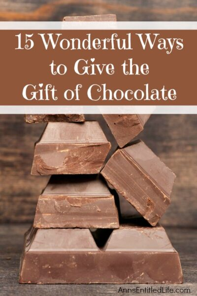 15 Wonderful Ways to Give the Gift of Chocolate