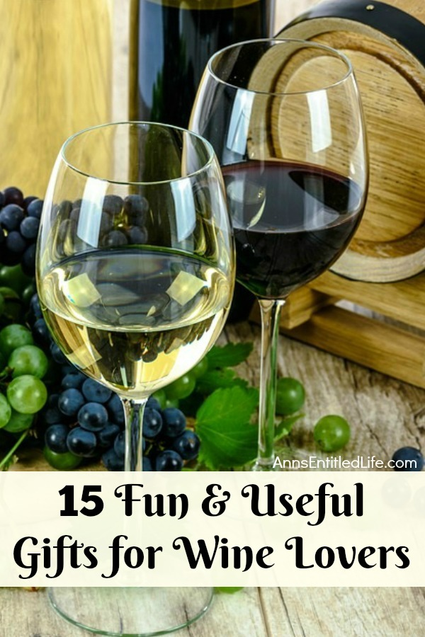 15 Fun and Useful Gifts for Wine Lovers. There are so many fun and useful gifts for wine lovers that it is hard to choose just one. But with products this awesome, why limit yourself?