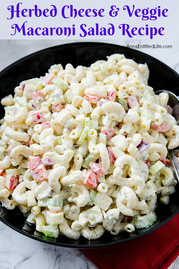 Herbed Cheese and Veggie Macaroni Salad Recipe. A new twist on an old favorite, this herbed cheese and vegetable recipe is simply delicious. An easy recipe to make, this summer side dish is a perfect accompaniment for backyard barbecues, picnics, lunches and evening meals.