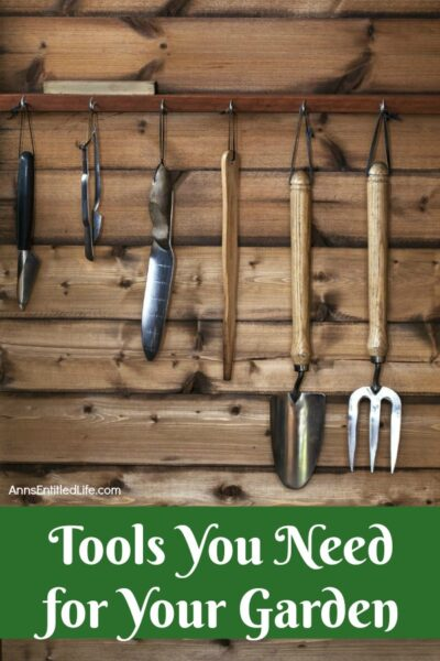 Tools You Need for Your Garden. Whether you are a beginning gardener or an intermediate gardener, chances are you need some gardening tools. Here is a great list of gardening tools for the beginner and intermediate gardener.