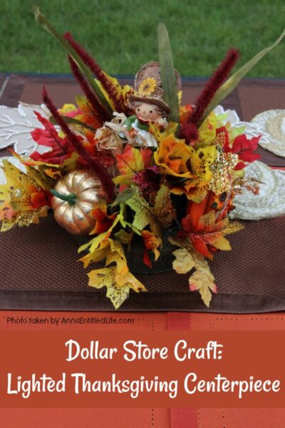 Dollar Store Craft: Lighted Thanksgiving Centerpiece
