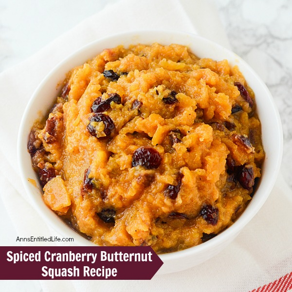 Spiced Cranberry Butternut Squash Recipe. Spice up your butternut squash with this delicious, easy to make cranberry and butternut squash recipe. A nice autumn side dish that perfect for pairing with pork, turkey or chicken.