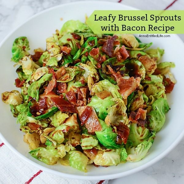 Leafy Brussel Sprouts with Bacon Recipe. If you enjoy Brussels sprouts, I bet you will love this easy to make leafy Brussel sprouts and bacon recipe. Easy to make, this delicious Brussel sprouts recipe comes together quickly and easily for a perfect fall/winter side dish. This pairs well with chicken, pork, turkey, or ham! Simply a fantastic autumn side dish recipe the entire family will enjoy.