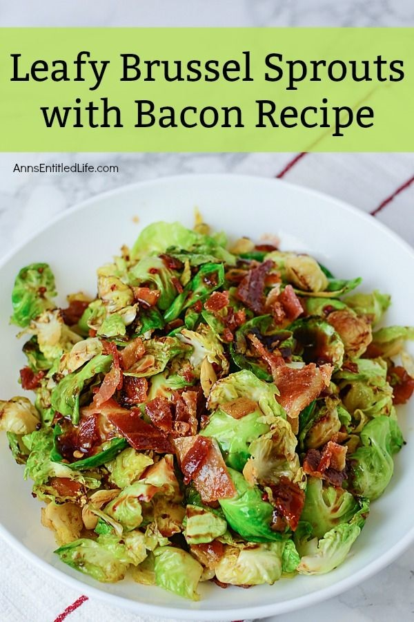 Leafy Brussel Sprouts with Bacon Recipe. If you enjoy Brussels sprouts, I bet you will love this easy to make leafy Brussel sprouts and bacon recipe. Easy to make, this delicious Brussel sprouts recipe comes together quickly and easily for a perfect fall/winter side dish. This pairs well with chicken, pork, turkey, or ham! Simply a fantastic autumn side dish recipe the entire family will love.