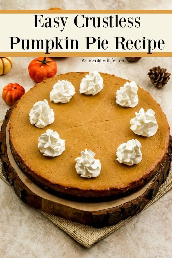 If you are looking for a fabulous pumpkin pie recipe without a crust, you will enjoy this amazing variation of a traditional pumpkin pie recipe. Crustless pies are all the rage - same great pie taste, fewer calories, and carbs by foregoing the crust. Crustless pies are easy enough to make using a springform pan, just read the step by step crustless pumpkin pie recipe I am sharing below to make your own terrific crustless pumpkin pie!