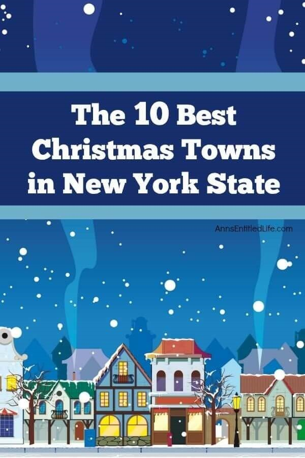 10 Best Christmas Towns in New York State. While we may take it for granted sometimes, those of us who live in New York State know that it is a magical place to live during the holidays.  Whether you are a New York resident, or you are visiting for the holidays, you can find some pretty amazing places to visit here in the Empire State.