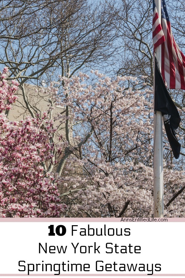 10 Fabulous New York State Springtime Getaways. While we may take it for granted sometimes, those of us who live in New York State know that it is a wonderful place to live and play during the springtime. Whether you are a New York State resident, or you are just vacationing in this beautiful region, you can find some pretty amazing places to visit here in the Empire State.